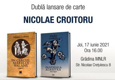Dublă lansare de carte Nicolae Croitoru la Muzeul Național al Literaturii Române